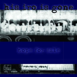 HIS IRO IS GONE- Hope For Sale EP
